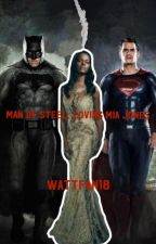 Man of Steel: Loving Mia Jones by wattfan18