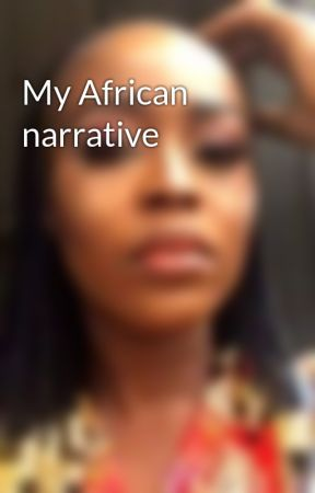 My African narrative  by Abenawitty