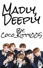 Madly, Deeply by Coco_Kitty005