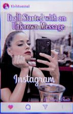 It all Started with an Unknown Message by Mary_Blue21