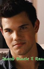 Jacob Black x Reader {A Twilight FanFiction} by TheWriterChronicles