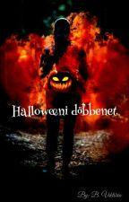 Halloweeni Döbbenet ~ [Befejezett]  by Savitar6699