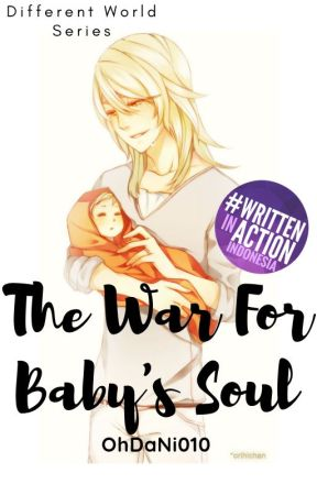 The War For Baby's Soul [HIATUS] by Ohdani010