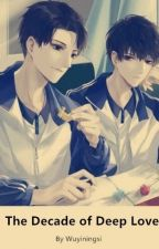 The Decade of Deep Love (English Version BL novel) by FlyingLines