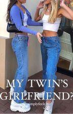My Twin's Girlfriend? (girlxgirl) by simplyfeels