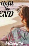 UNTIL THE END _Completed_ cover