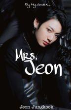 Mrs. Jeon || jjk ☑  by Hyubaek_