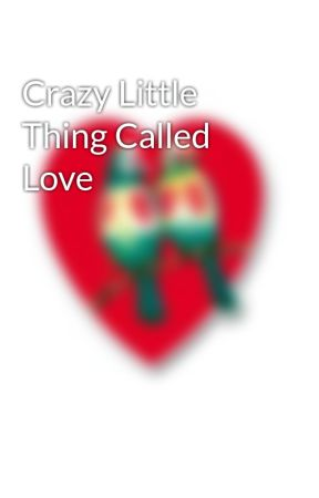 Crazy Little Thing Called Love by PHR_Novels