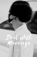 Deal with Marriage გარიგებით ქორწინება(დასრულებული) by Jimkali4ever