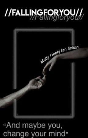 //FallingForYou - Matty Healy// by mattyinhealy