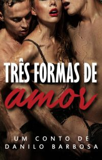 Três Formas de Amor - O conto (Completo) cover
