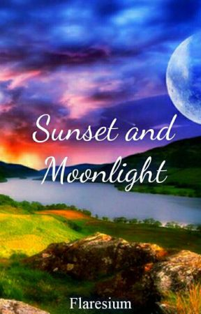 Sunset And Moonlight by Flaresium