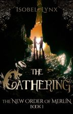 The Gathering: The New Order of Merlin Book 1 by Kamiccola
