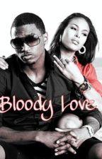 Bloody Love ( Trey Songz Fan Fiction ) by LyricalW