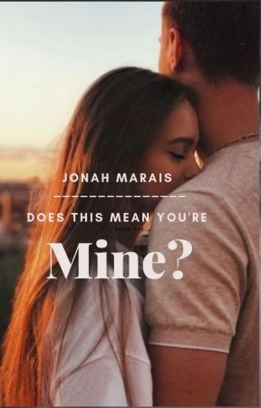 Does this mean you're mine? /// Jonah Marais Imagine by SeaveyPoo123