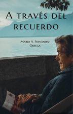 A Través del Recuerdo by DrFrndz