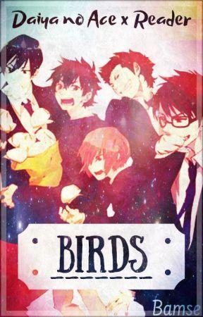 Daiya no Ace x Reader | Birds by redheadedpineapple