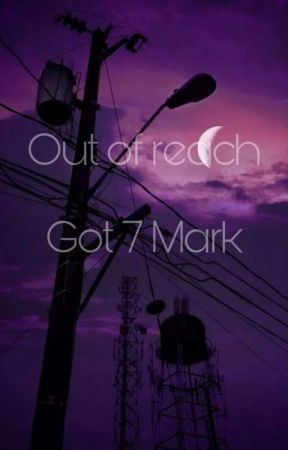 Out of reach(Got7 Mark) by BT21LUV