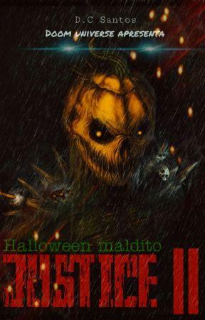 Justice II- Halloween Maldito.[Concluído] by MrCruz0