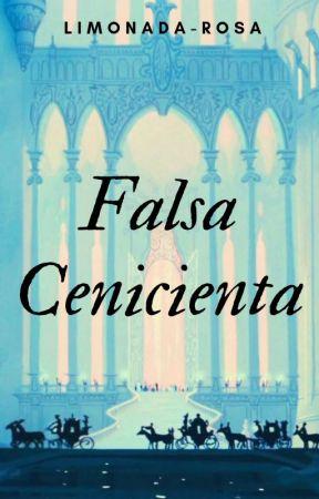 Falsa Cenicienta (Pausado)  by limonada-Rosa
