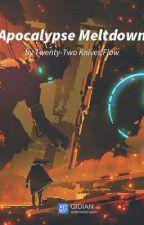 Apocalypse Meltdown  by jazza-the-tree