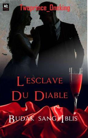 (Repost) L'esclave du diable by twoprince_oneking