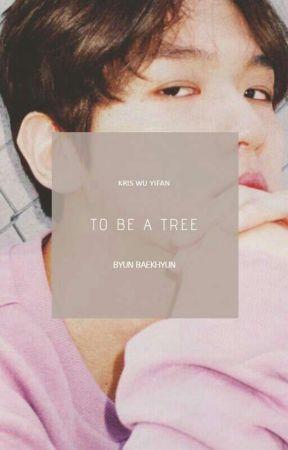 أن يكَون شَجرة. by nourwu