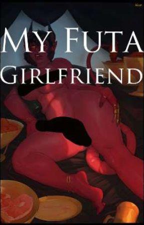 My Futa Girlfriend | Male reader x Futa by ProbablyBanned