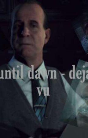 Until Dawn - deja vu by 0caulprice0
