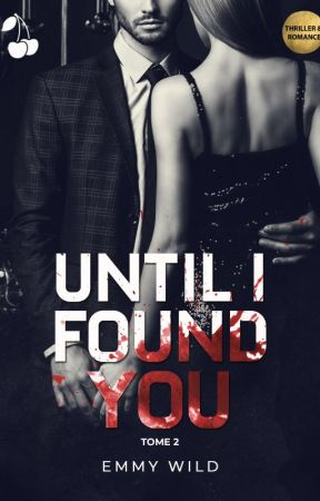 Until I Found You T2 [Terminé] by WildOsmosis