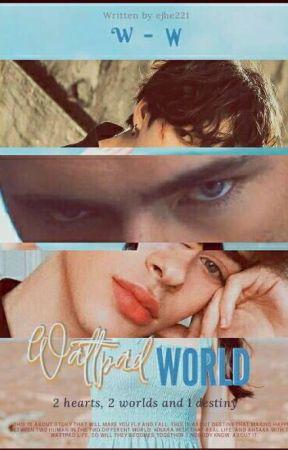 WW (Wattpad World)  by ejhe221