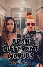 From Different Worlds | Choni by Sweetlily100