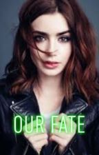 Our Fate ➰Shadowhunters➰ [Jace] (COMPLETED) by cocolovespopcorn