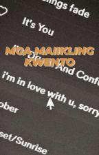Mga Maikling Kwento by NotCuteJustSpycho