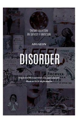 [ Oneshot Collection ] Disorder [ Identity V ]