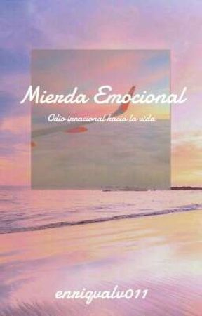 Mierda Emocional by _strawberry_ghost
