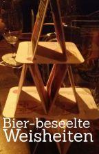 Bier-beseelte Weisheiten by Puddingkoenigin