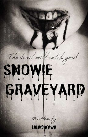 SNOWIE GRAVEYARD [END]✔ by lalaoikawa