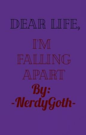 Dear Life, I'm falling apart by BeeTheClown