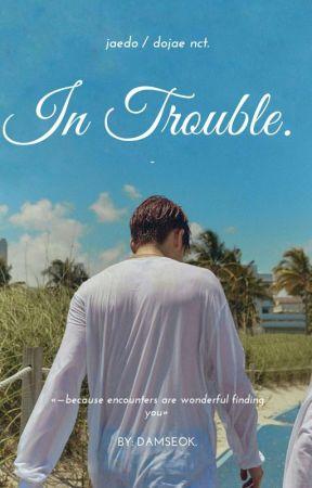 In Trouble | Jaedo. by damseok