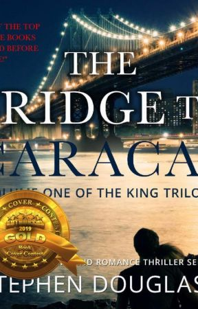 THE BRIDGE TO CARACAS (Volume 1 of The King Trilogy) by SteveDouglass