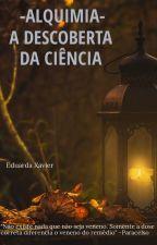 -Alquimia- A Descoberta Da Ciência by dudaxavier19