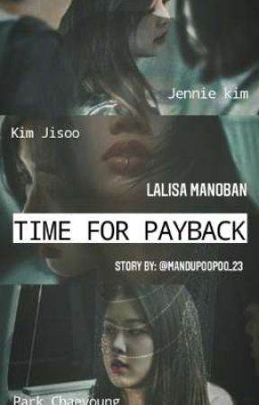 TIME FOR PAYBACK✔️ [Jenlisa/Chaesoo] by dajenxz_