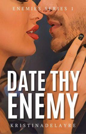 DATE THY ENEMY (BS #2) by KristinaDelAyre