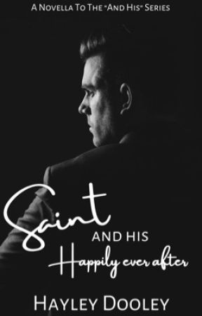 "Saint & His Happily Ever After (A Novella Of The ""And His"" Series) by HayleyDooley"