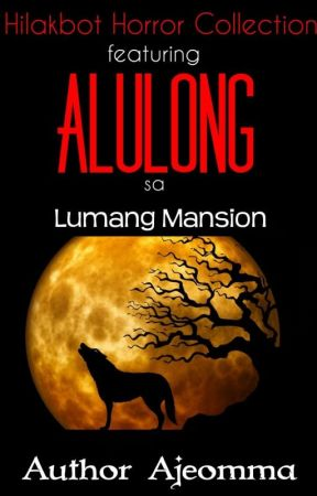 Alulong sa Lumang Mansion by ajeomma