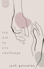 TRY NOT TO CRY CHALLENGE ni Veilofthedark