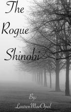 The Rogue Shinobi by LaurenMaeOpal