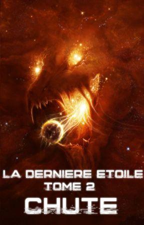 La Dernière Étoile - Tome 2 : Chute by Varig_Atorias