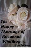 The Happy Marriage of Rosannah Winthrop (Completed) cover
